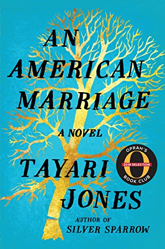 An American Marriage: A Novel (Oprah's Book Club 2018 Selection) by [Jones, Tayari]