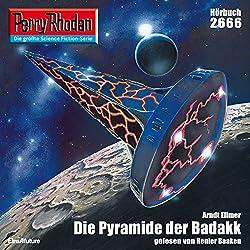 Die Pyramide der Badakk (Perry Rhodan 2666)