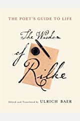 The Poet's Guide to Life: The Wisdom of Rilke Hardcover