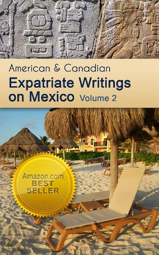 American and Canadian Expatriate Writings on Mexico Volume 2