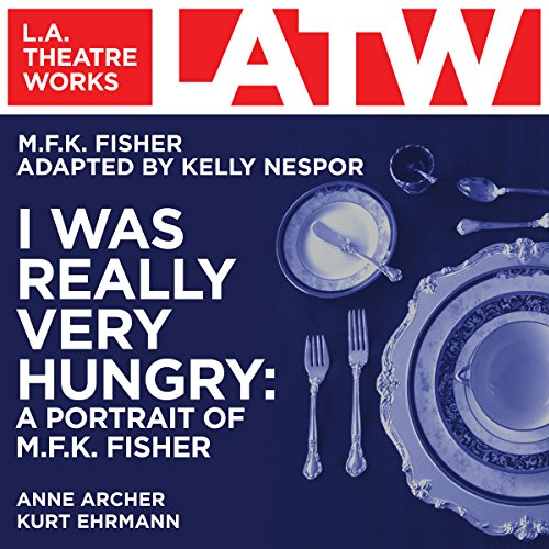 I Was Really Very Hungry: A Portrait of M. F.K . Fisher