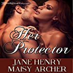 Her Protector: Boston Doms, Book 3 | Jane Henry,Maisy Archer