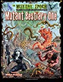 Mutant Bestiary One: 173 New Creatures for The Mutant Epoch RPG