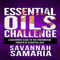 Essential Oils Challenge - The Complete Guide