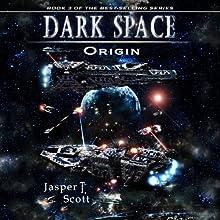 Origin: Dark Space, Book 3 Audiobook by Jasper T. Scott Narrated by William Dufris