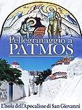 Pellegrinaggio A Patmos - L'Isola Dell'Apocalisse Di San Giovanni [Italian Edition] by documentario