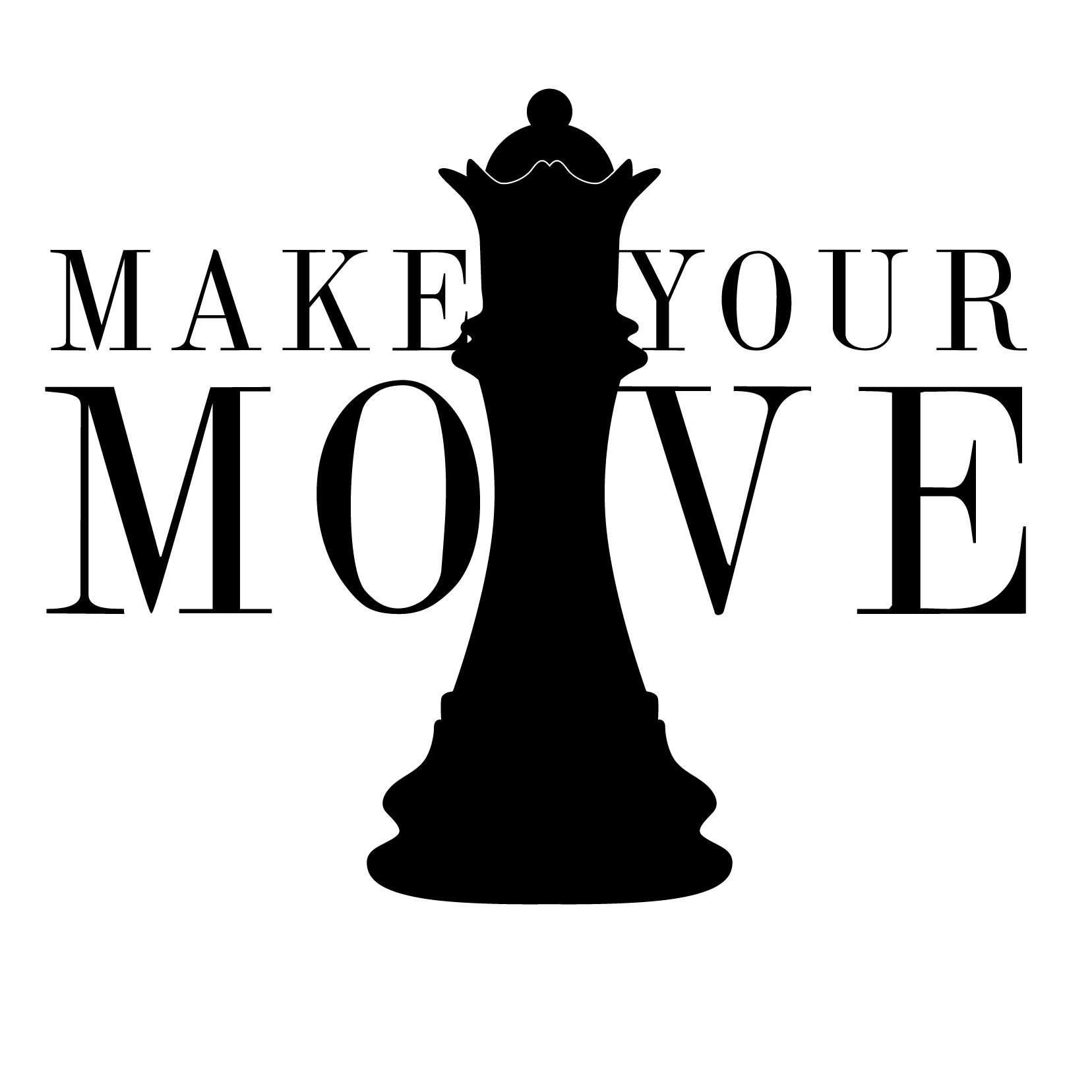 Make Your Move Quote Chess, Black - Vinyl Wall Art Decal for Homes, Offices, Kids Rooms, Nurseries, Schools, High Schools, Colleges, Universities, Interior Designers, Architects, Remodelers