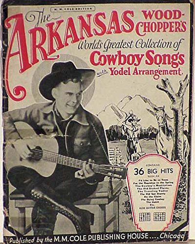 - The Arkansas Wood-choppers - World's Greatest Collection of Cowboy Songs with Yodel Arrangements. 1932. Songbook