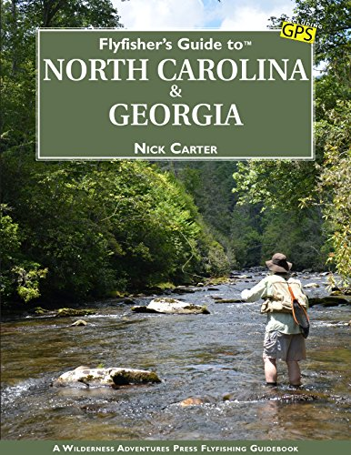 Flyfisher's Guide to North Carolina & Georgia (Fisher Trip Spring)