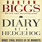 Diary of a Hedgehog: Biggs on the Markets | Barton Biggs