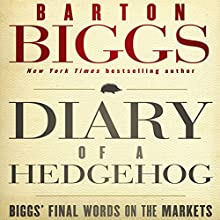Diary of a Hedgehog: Biggs on the Markets Audiobook by Barton Biggs Narrated by Robert Sams