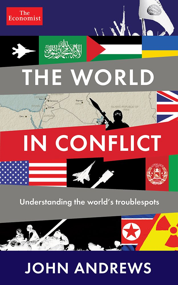 The world in conflict understanding the worlds troublespots the the world in conflict understanding the worlds troublespots the economist john andrews 9781610396172 amazon books gumiabroncs Choice Image