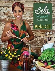 Bela Cozinha - As Receitas (Em Portugues do Brasil) by