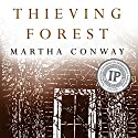 Thieving Forest Audiobook by Martha Conway Narrated by Soneela Nankani