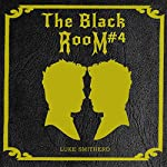 The End: The Black Room Part Four | Luke Smitherd