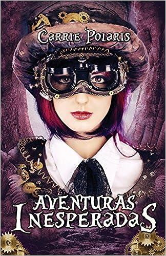 Aventuras Inesperadas, una historia de Gatos, espadas y patinetas.: La Batalla de Aldebarán (Volume 1) (Spanish Edition): Carrie Polaris, China Yanli: ...