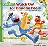 Watch Out for Banana Peels and Other Sesame Street Safety Tips (Pictureback(R))