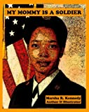 My Mommy Is a Soldier, Marsha Kennedy, 1492855979