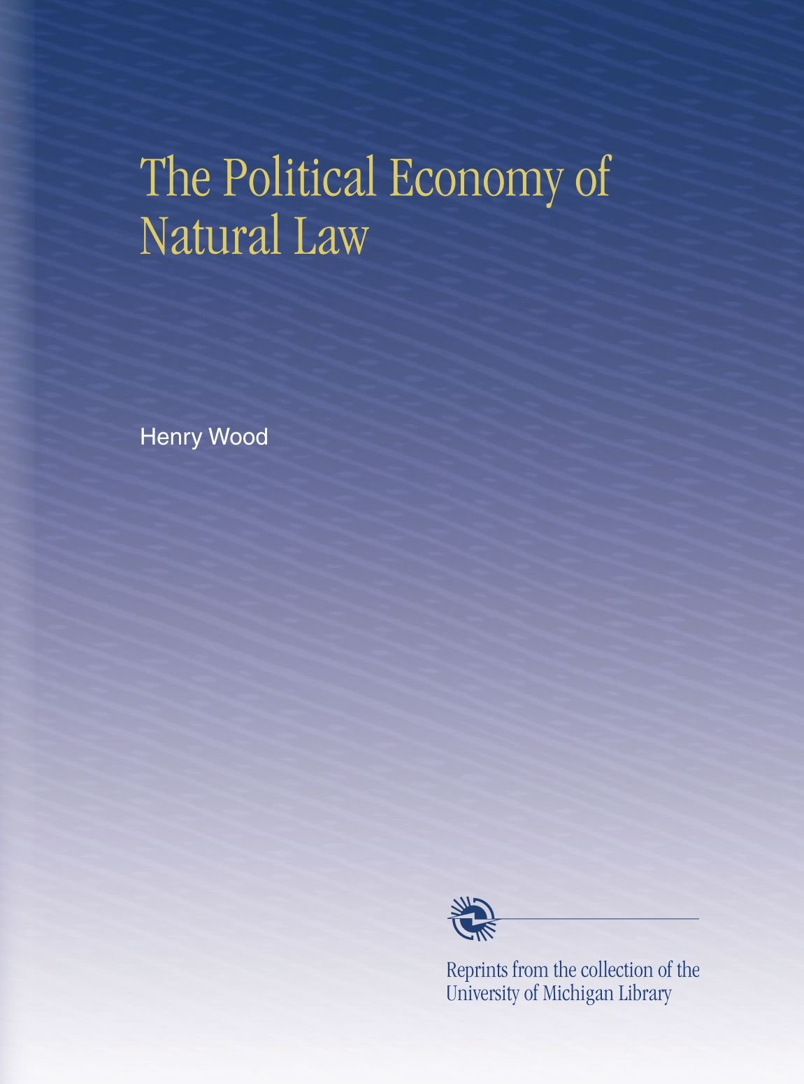 Read Online The Political Economy of Natural Law PDF