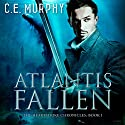 Atlantis Fallen: The Heartstrike Chronicles, Book 1 Audiobook by C. E. Murphy Narrated by Aaron Abano