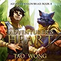 An Adventurer's Heart: Book 2 of the Adventures on Brad Audiobook by Tao Wong Narrated by Eric Martin