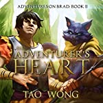 An Adventurer's Heart: Book 2 of the Adventures on Brad | Tao Wong