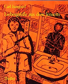 Liebesgrüße aus dem Jenseits (German Edition) by [Isangard, Carl]