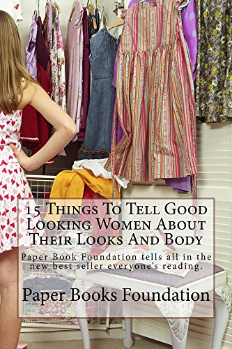 15 Things To Tell Good Looking Women About Their Looks And Body: Only $9.99! Look - Fashion 9.99