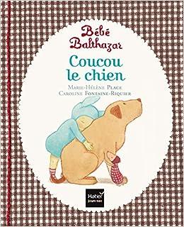 Bebe Balthazar Coucou Le Chien Pedagogie Montessori