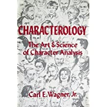 Characterology: The Art & Science of Character Analysis