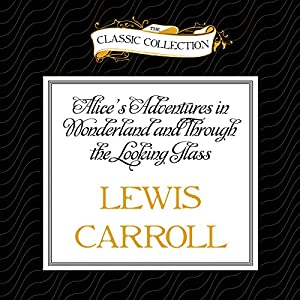 Alice's Adventures in Wonderland and Through the Looking Glass Audiobook