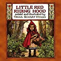 Little Red Riding Hood Audiobook by Trina Schart Hyman Narrated by Erin Yuen