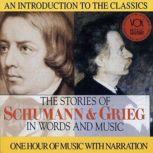 The Story of Schumann & Grieg in Words and Music (In Of Words Story Music And)
