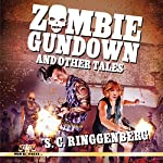 Zombie Gundown and Other Tales | S. C. Ringgenberg