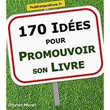 170 Idées pour promouvoir son livre (French Edition)