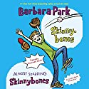 Skinnybones & Almost Starring Skinnybones Audiobook by Barbara Park Narrated by Maxwell Glick
