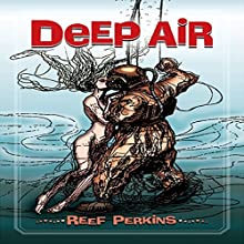Deep Air Audiobook by Reef Perkins Narrated by Ross Pipkin