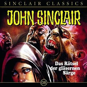 Das Rätsel der gläsernen Särge (John Sinclair Classics 8) Hörspiel