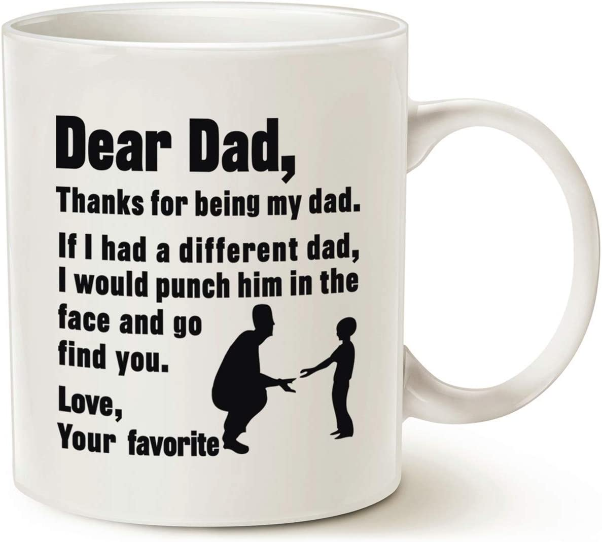 Amazon Com Mauag Funny Fathers Day For Dad Coffee Mug Dear Dad Thanks For Being Love Your Favorite Best Gifts For Dad Father Cup White 11 Oz Kitchen Dining