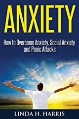Anxiety: How to Overcome Anxiety, Social Anxiety and Panic Attacks Paperback