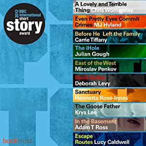 BBC International Short Story Award 2012 (Shortlist) Audiobook