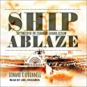 Ship Ablaze: The Tragedy of the Steamboat General Slocum Audiobook by Edward T. O'Donnell Narrated by Joel Richards