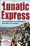 The Lunatic Express, Carl Hoffman, 0767929802