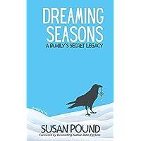 Dreaming Seasons: A Family's Secret Legacy