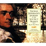 Thomas Jefferson's Journey to the South of France