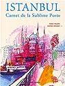 Istanbul : Carnet de la Sublime Porte par Polome