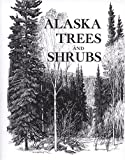 Alaska Trees and Shrubs, Leslie A. Viereck and Elbert L. Little, 0912006196