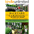 BACKYARD GARDENING: No Space Left Behind - Turn a 1/4 Acre Backyard Into a Mega-Garden; Raised beds, hydroponic grow system, backyard vegetable garden