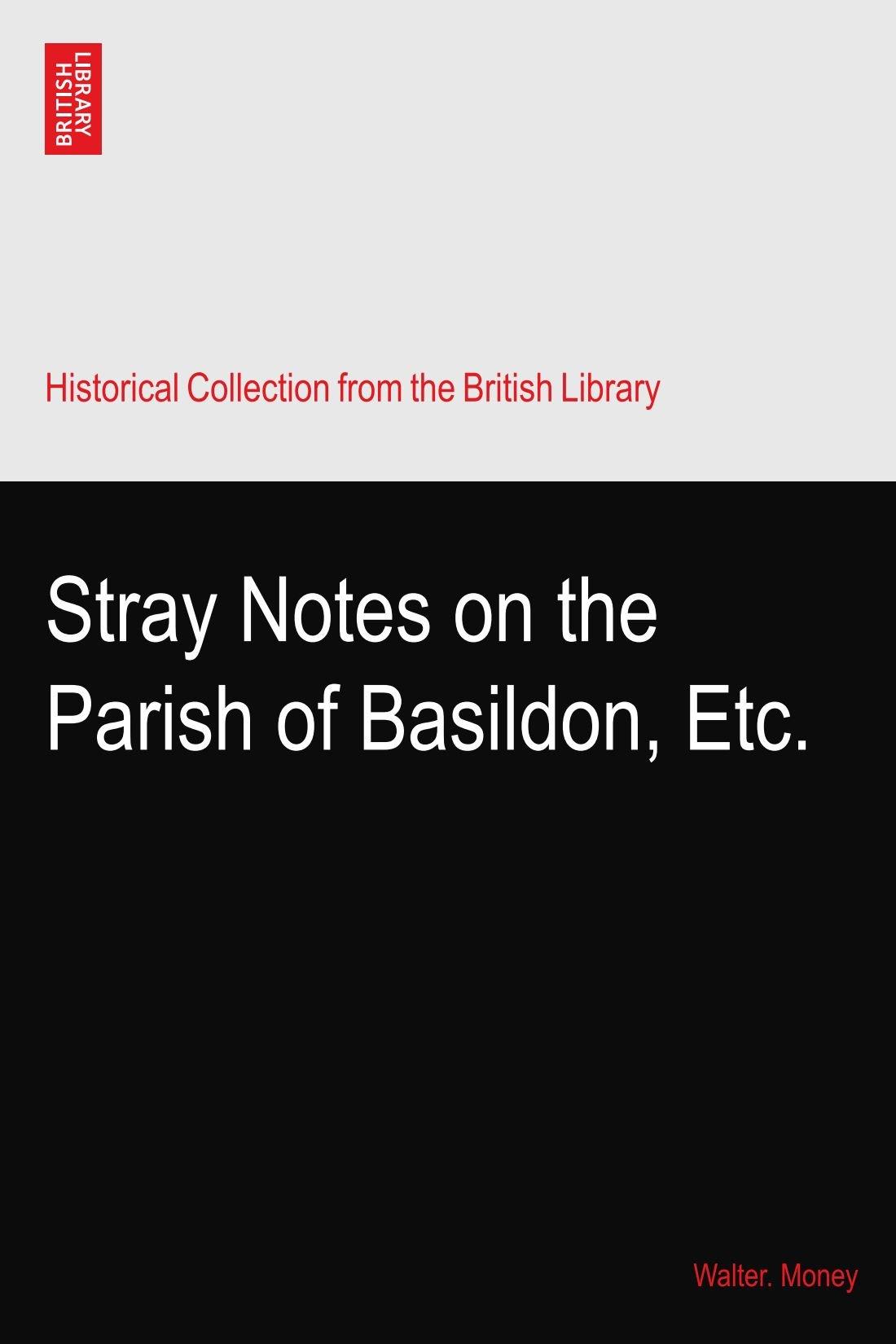 Stray Notes on the Parish of Basildon, Etc. ebook