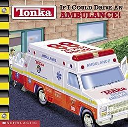 Tonka:  If I Could Drive an Ambulance!